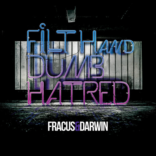 Fracus & Darwin Feat. Poison Rain - About To Fly ('Filth And Dumb Hatred' - Album Preview)
