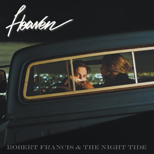 Robert Francis and The Night Tide - Hotter Than Our Souls