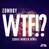 Zomboy -  WTF!?  (Cookie Monsta Remix) [30 Sec Preview]
