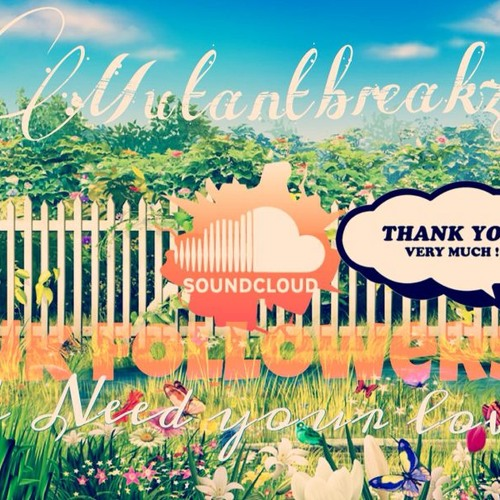 MUTANTBREAKZ - I NEED YOUR LOVE (ORIGINAL MIX) FREE DOWNLOAD SPECIAL 4000 FOLLOWERS ON SOUNDCLOUD.