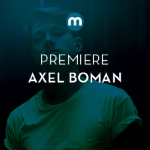 Premiere: Axel Boman 'It Starts With The Stomach'