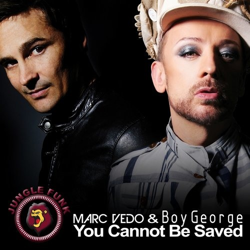 "Marc Vedo & Boy George ""You cannot be saved"" Jungle Funk Records"