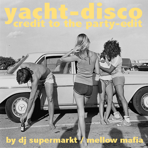 DJ MIX: Yacht Disco - Credit To The Party-Edit (by dj supermarkt/too slow to disco)
