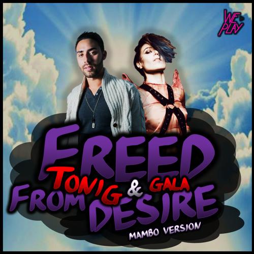 Gala Feat Toni G - Freed From Desire (Toni G Mambo Version) (FREE DOWNLOAD // DESCARGA GRATIS)