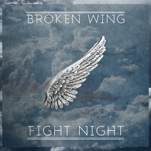 Fight Night - Broken Wing