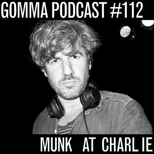 Gomma Podcast #112 - Munk at Charlie