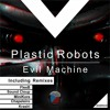 OUT NOW!!! Plastic Robots - Evil Machine (MiniKore Remix) Low Q Mp3 128k Portada del disco