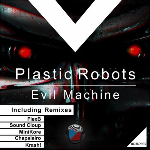 OUT NOW!!! Plastic Robots - Evil Machine (MiniKore Remix) Low Q Mp3 128k