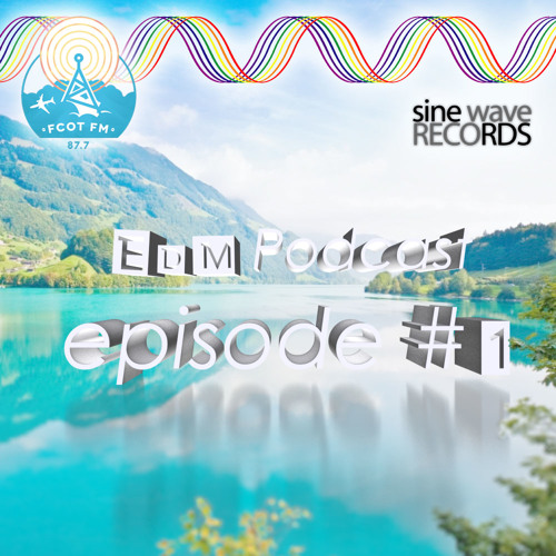 Sine Wave EDM Podcast for FCOT FM (87.7) #001