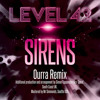Level 42 - Sirens (Ourra Remix) OUT NOW!