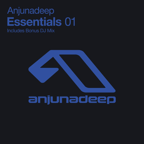 Anjunadeep Essentials 01 (Bonus DJ Mix)