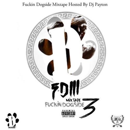 Fuckin Dogside Mixtape Vol.3 Hosted By DJ Payton 2014