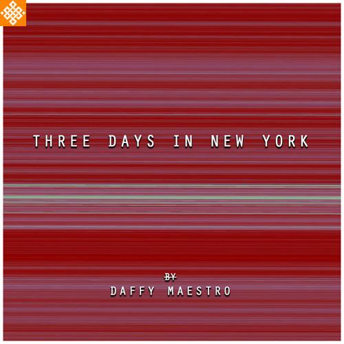 Three Days In New York (Ave Maria Daffy Maestro rework)