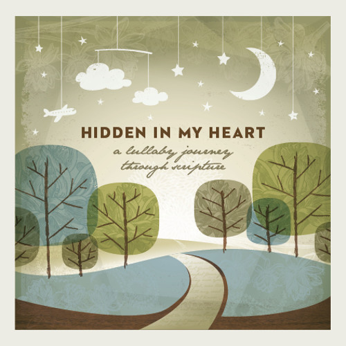 Hidden In My Heart VOLUME I, a lullaby journey through Scripture SONG SAMPLES