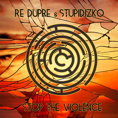 Re Dupre & Stupidizko - Stop The Violence