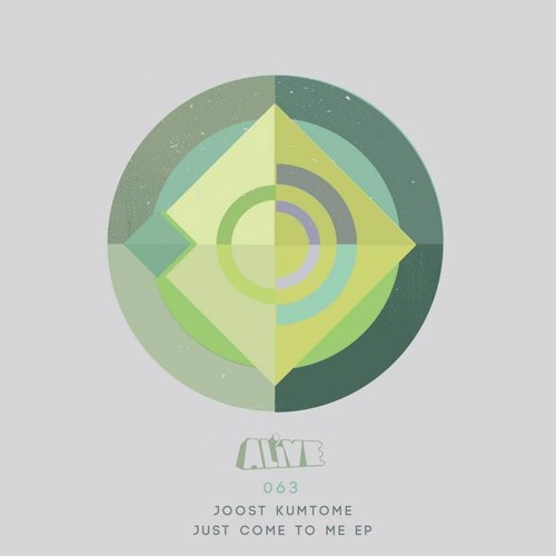 Joost Kumtome - Just Come To Me EP [ALiVE] May Release