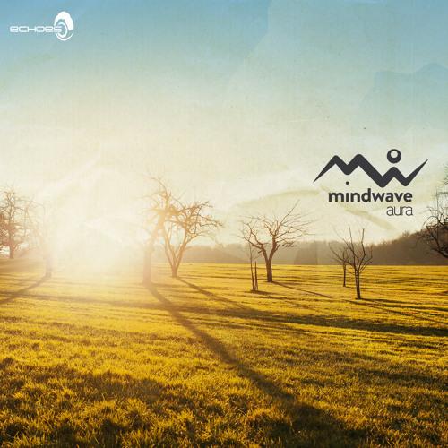 Mindwave - Aura EP (Mini-Mix)