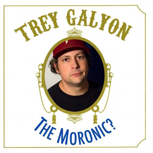 Trey Galyon - Moronic High Jokes