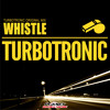 Turbotronic - Whistle (Extended Mix)