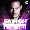 Smash – Stop The Time