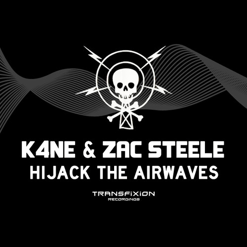 K4NE & Zac Steele - Hijack The Airwaves