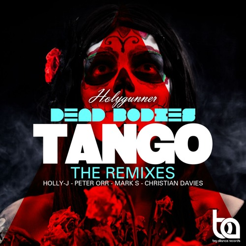 Holygunner - Dead Bodies Tango (Peter Orr, Mark S & Christian Davies Remix) **OUT NOW!!**