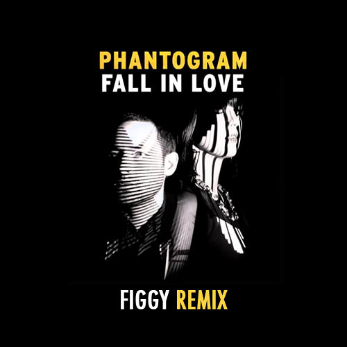 Phantogram - Fall In Love (Figgy Remix)