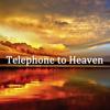 Telephone To Heaven