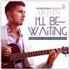 Ill Be Waiting (Kabhi Jo Baadal Barse)   Full Audio Song   Arjun, Arijit Singh