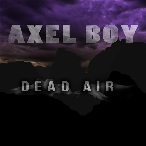 Axel Boy - Dead Air [EDM.com Exclusive]