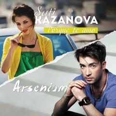 Arsenium feat Sati Kazanova - Porque Te Amo [Original Version]
