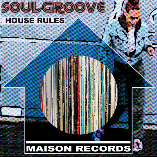 SoulGroove -House Rules Orig mix - forthcoming on Maison records