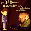 The Brothers Grimm: The Old Man and His Grandson read by Caiti Ward