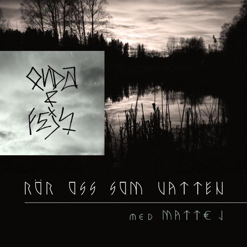 Onda & Fejs - Rör oss som vatten (Med Matt€ J)
