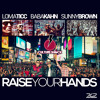 Raise Your Hands (Lomaticc feat. Sunny Brown and Baba Kahn)