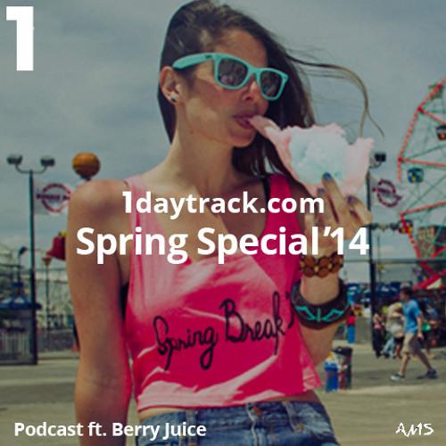 1daytrack ft. Berry Juice - Spring Special '14 | 1daytrack.com