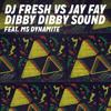 DJ Fresh vs Jay Fay feat. Ms Dynamite - Dibby Dibby Sound (The Only Remix)