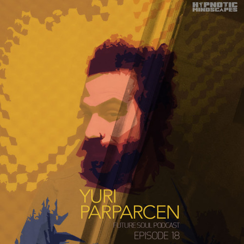 Future Soul Podcast #18: Yuri Parparcen