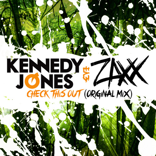 Kennedy Jones & ZAXX - Check This Out (Original Mix)
