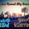 Ridin'Round My Town ~ AstroKidd Ft. YounGWarrioR
