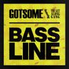 Bassline (Set Mo Remix) - GotSome ft. The Get Along Gang
