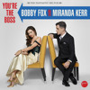 Bobby Fox - You're The Boss (ft Miranda Kerr)