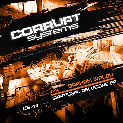 Graham Walsh - Irrational Delusions EP [CS029]