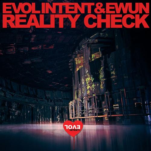 Evol Intent & Ewun - Reality Check (TBT Mix)