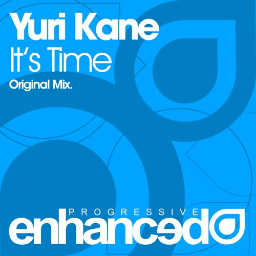 Yuri Kane - It's Time (Original Mix) [OUT NOW]