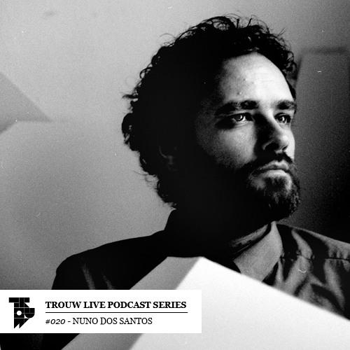 Trouw Live Podcast Series #20 - Nuno Dos Santos @ SoHaSo 12-04-2014