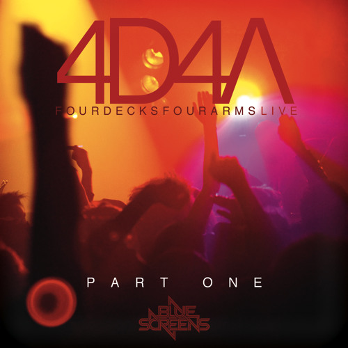 BLUESCREENS - 4D4A LIVE (Part I)