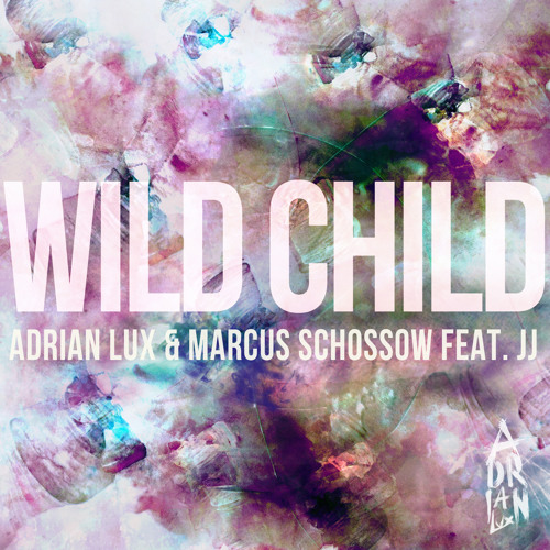 Adrian Lux & Marcus Schossow feat. JJ - Wild Child (Mestres Remix) (Free Download)