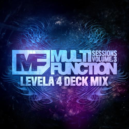 Levela 4 Deck Mix - Multi Function Sessions (Vol 3) **Tracklist in description**