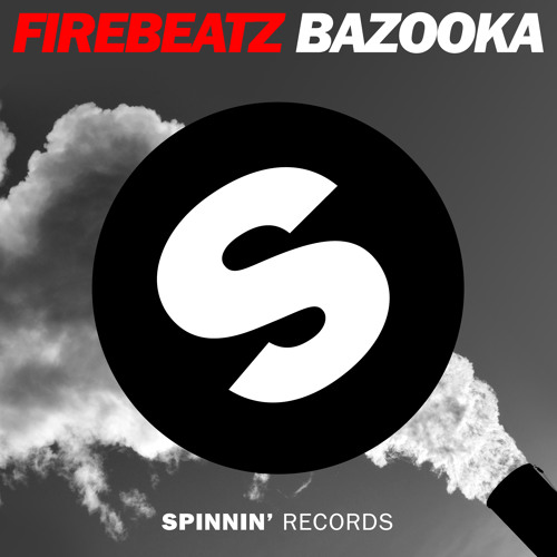 Firebeatz - Bazooka [OUT NOW]